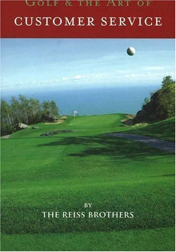 Golf and the Art of Customer Service by Michael Reiss (2006-05-01)