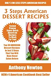 Top 30 AMERICAN DESSERT Recipes In Just 3 Steps That You Will Have Never Eaten Before (English Edition)