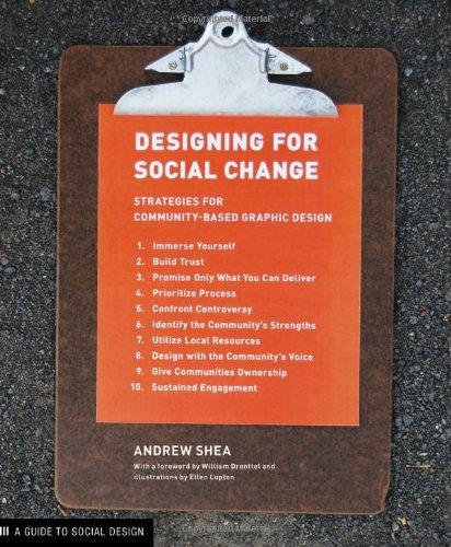 Designing for Social Change: Strategies for Community-based Graphic Design (Design Briefs) por Andrew Shea