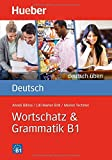 Deutsch Uben: Wortschatz & Grammatik B1 by Anneli Billina (2014-08-01)