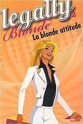 Legally Blonde, Tome 2 : La blonde attitude