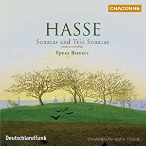 Hasse: Sonatas & Trio Sonatas