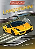 Lamborghini: A Fusion of Technology and Power (Speed Rules! Inside the World's Hottest Cars)