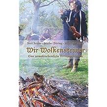 Wir Wolkensteiner: Eine unwahrscheinliche Verlagsgeschichte