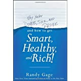 Why You're Dumb, Sick and Broke...And How to Get Smart, Healthy and Rich! 1st edition by Gage, Randy (2013) Paperback
