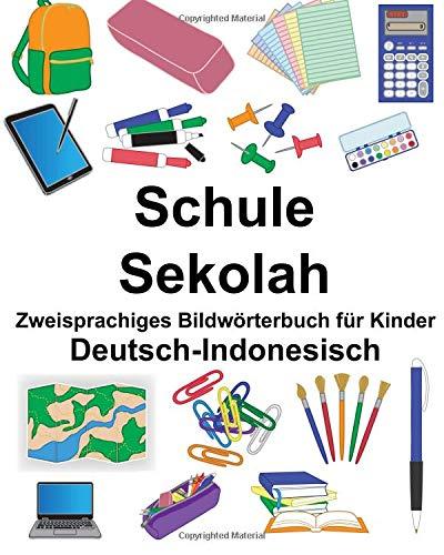 Deutsch-Indonesisch Schule/Sekolah Zweisprachiges Bildwörterbuch für Kinder (FreeBilingualBooks.com)
