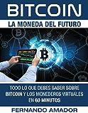 Todo Lo Que Debes Saber Sobre Bitcoin Y Los Monederos Virtuales, En 60 Minutos. (Aprende e invierte: Bitcoin al descubierto nº 1)