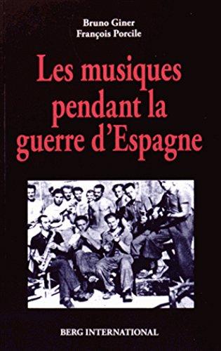 Les musiques pendant la guerre d'Espagne par Bruno Giner, François Porcile
