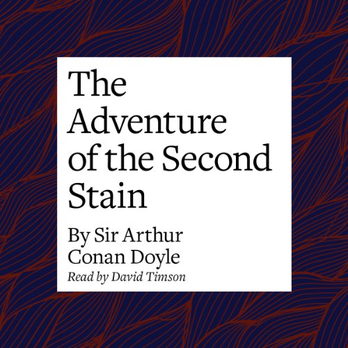 The Adventure of the Second Stain  Audiolibri