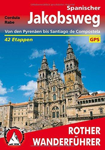 Preisvergleich Produktbild Spanischer Jakobsweg: Von den Pyrenäen bis Santiago de Compostela. 42 Etappen. Mit GPS-Tracks (Rother Wanderführer)