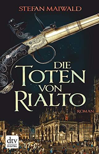 Die Toten von Rialto: Roman (Davide Venier 3)