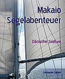Makaio Segelabenteuer: Dänische Südsee