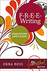 F-R-E-E Writing: Unblocking Life's Flow (Go Creative! Series Book 3)