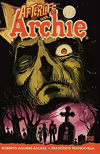 Afterlife with Archie : Escape from Riverdale por Roberto Aguirre-Sacasa, Francesco Francavilla