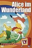 Alice im Wunderland, Teil 09 - Lewis CarrollShigeô Endo, Kôichi Motohashi, Marty Murphy, Rumiko Takahashi, Andrea Wagner