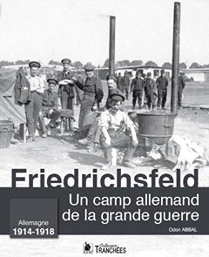 Un camp allemand de la grande guerre - Friedrichsfeld: Allemagne 1914-1918.