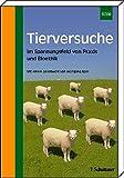 Tierversuche: Im Spannungsfeld von Praxis und Bioethik