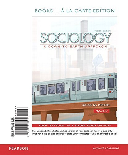 Sociology: A Down-to-Earth Approach, Books a la Carte Edition (12th Edition) by James M. Henslin (2013-11-11)