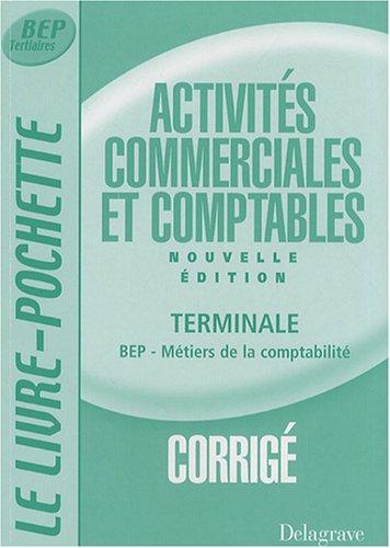 Activités commerciales et comptables Tle BEP comptabilité : Corrigé par Bernard Epailly