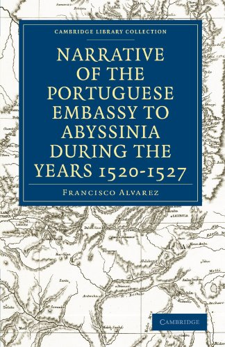 Narrative of the Portuguese Embassy to Abyssinia During the Years 1520-1527 (Cambridge Library Collection - Hakluyt First Series) -