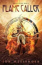 Flame Caller (World Aflame) by Jon Messenger (2013-10-05)