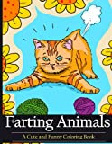 Farting Animals Coloring Book: A Cute and Funny Coloring Book: Volume 1 (Diary of Farting Animals)