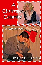 A Christmas Calamity: A Two-Act Play