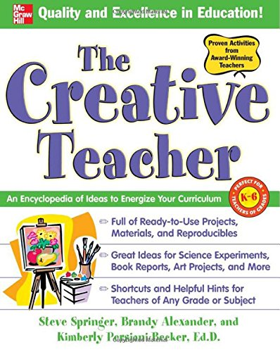 The Creative Teacher: An Encyclopedia of Ideas to Energize Your Curriculum (Mcgraw-Hill Teacher Resources)