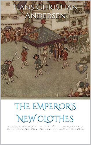 the-emperor-s-new-clothes-annotated-and-illustrated-hans-christian-andersen-english-edition