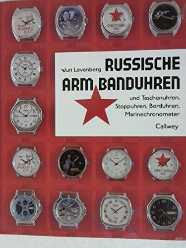 Russische Armbanduhren: Und Taschenuhren, Stoppuhren, Borduhren, Marinechronometer