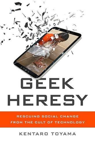 Geek Heresy: Rescuing Social Change from the Cult of Technology