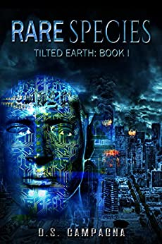 Rare Species: Tilted Earth: Book I (English Edition) di [Campagna, D.S.]