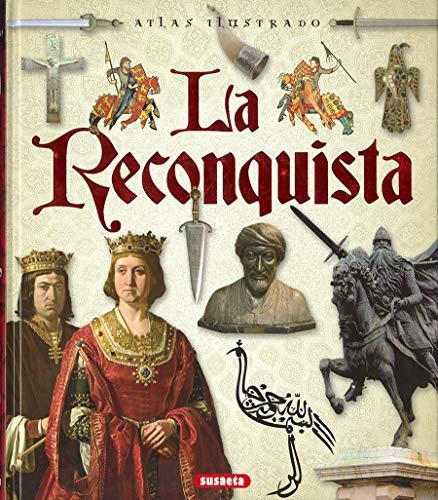 La Reconquista (Atlas Ilustrado)