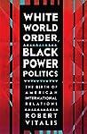 White World Order, Black Power Politi...