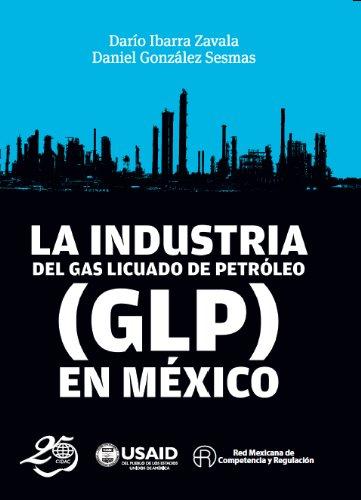 La industria del gas licuado de petróleo en México por Dario  Ibarra Zavala