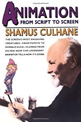 Animation: From Script to Screen by Shamus Culhane (1990-08-15)