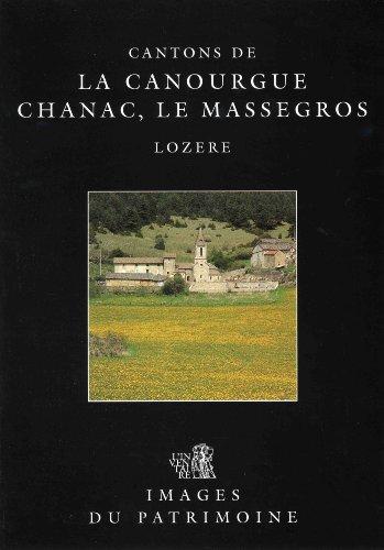 Cantons de La Canourgue, Chanac, Le Massegros : Lozère (Images du patrimoine)