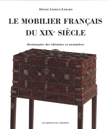 Le mobilier français du XIXème siècle. 1795-1889, Dictionnaire des ébénistes et menuisiers