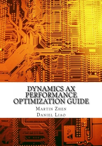 Dynamics AX Performance Optimization Guide: Fixing Troubles with Microsoft Dynamics AX and SQL Server por Mr. Martin Zhen