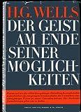 Der Geist am Ende seiner Möglichkeiten - Herbert G. Wells