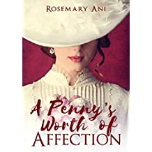 A Penny's Worth of Affection: A Historical Romance Novel (English Edition)