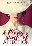 A Penny's Worth of Affection: A Historical Romance Novel
