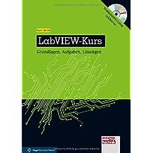 Reim, LabVIEW-Kurs: Grundlagen, mit der Studentenversion NI LabVIEW 16 ! (elektrotechnik)