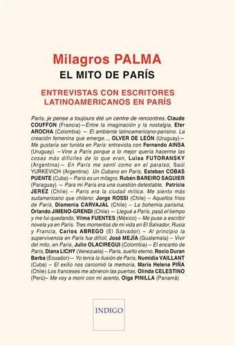 El mito de París : Entrevistas con escritores de América latina