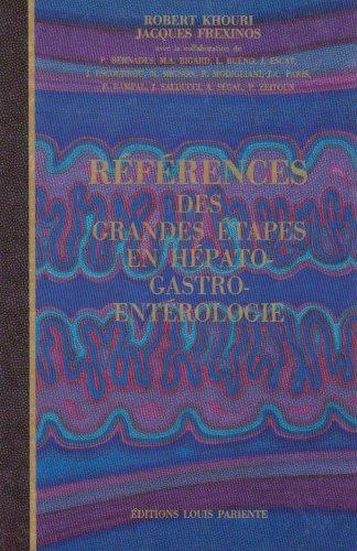 Reference des grandes etapes en hepato-gastro-enterologie