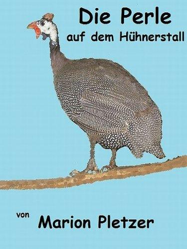 Die Perle auf dem Hühnerstall