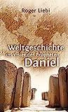 Weltgeschichte im Visier des Propheten Daniel -