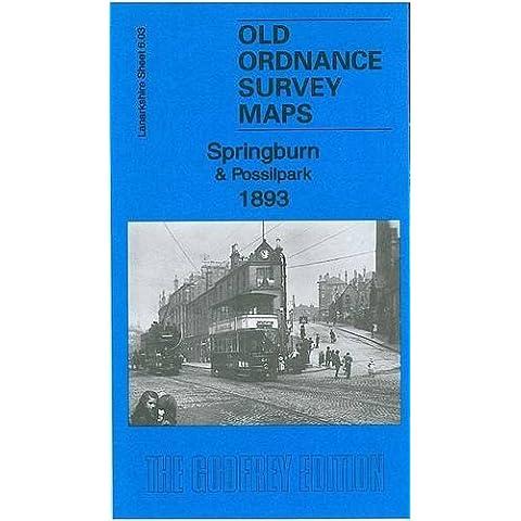 Springburn & Possilpark 1893: Lanarkshire Sheet 06.03a (Old Ordnance Survey Maps of Lanarkshire) by Gilbert Bell (2011-02-28)