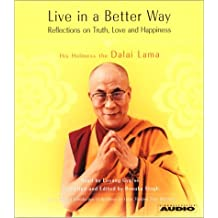 Live in a Better Way : Reflections on Truth, Love and Happiness by His Holiness the Dalai Lama (2001-02-01)