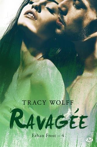Ethan Frost, T4 : Ravagée par Tracy Wolff